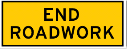 Yellow rectangle sign with the words end roadwork