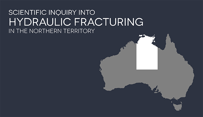 Scientific Inquiry into Hydraulic Fracturing in the NT: Final Terms of Reference and Inquiry Panel announced