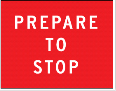 Red square sign with the words prepare to stop